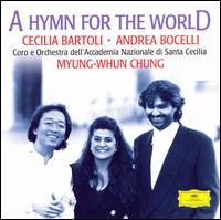 A Hymn for the World - Andrea Bocelli (tenor); Augusto Loppi (oboe); Cecilia Bartoli (mezzo-soprano); Cinzia Maurizio (harp); Daniele Rossi (organ);...