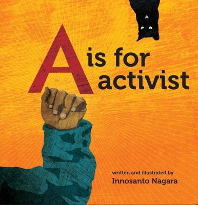 A is for Activist - Nagara, Innosanto