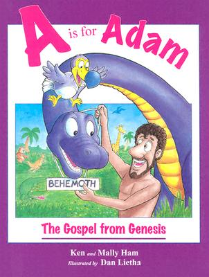 A is for Adam: The Gospel from Genesis - Ham, Ken, and Ham, Mally