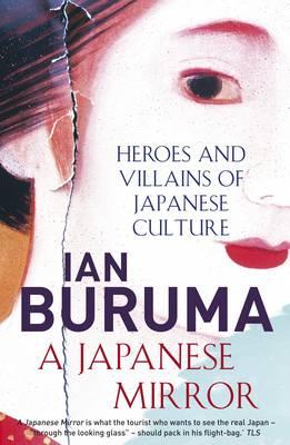 A Japanese Mirror - Buruma, Ian