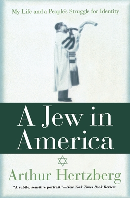 A Jew in America: My Life and a People's Struggle for Identity - Hertzberg, Arthur, Dr.