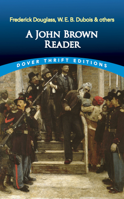 A John Brown Reader - Dover Publications, and Brown, John, and Douglass, Frederick