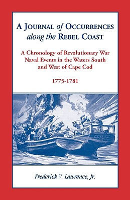 A Journal of Occurrences Along the Rebel Coast - Lawrence, Frederick Vanburen