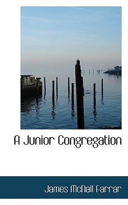 A Junior Congregation - Farrar, James McNall