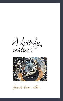 A Kentuky Cardinal - Allen, James Lane