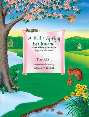 A Kid's Spring Ecojournal - Albert, Toni, M.Ed.