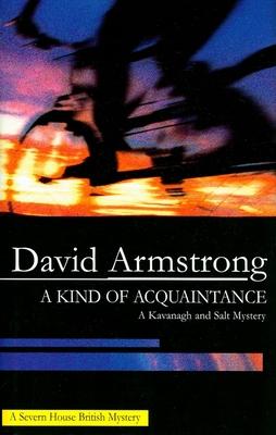 A Kind of Acquaintance - Armstrong, David, Ma