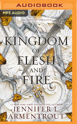 A Kingdom of Flesh and Fire: A Blood and Ash Novel - Armentrout, Jennifer L, and Nielsen, Stina (Read by)