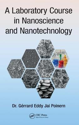 A Laboratory Course in Nanoscience and Nanotechnology - Poinern, Gerrard Eddy Jai