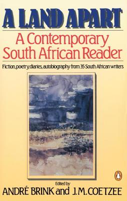 A Land Apart: A Contemporary South African Reader - Various, and Brink, Andre, and Coetzee, J M (Editor)