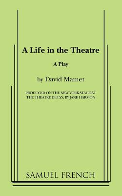 A Life in the Theatre - Mamet, David, Professor
