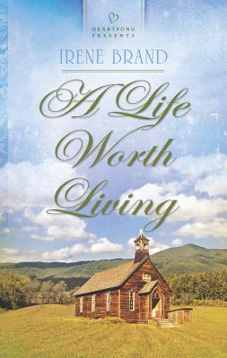 A Life Worth Living - Brand, Irene