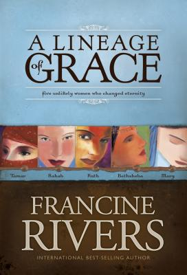 A Lineage of Grace - Rivers, Francine