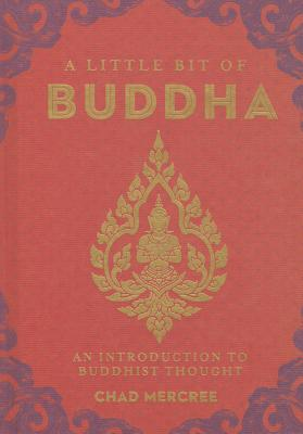 A Little Bit of Buddha: An Introduction to Buddhist Thought - Mercree, Chad