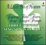 A Little Bit of Heaven: Three Tenors Sing Songs of Erin