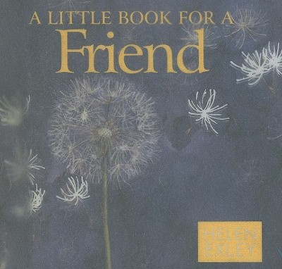 A Little Book for a Friend - Exley, Helen