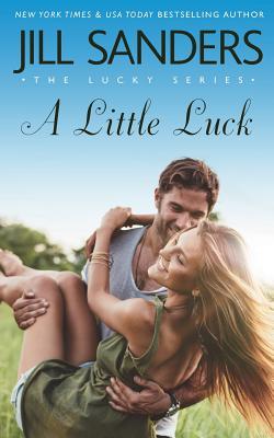 A Little Luck - Sanders, Jill