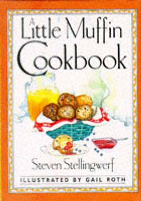 A Little Muffin Cookbook - Stellingwerf, Steven