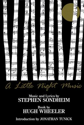A Little Night Music - Sondheim, Stephen (Composer), and Wheeler, Hugh, and Tunick, Jonathan (Introduction by)