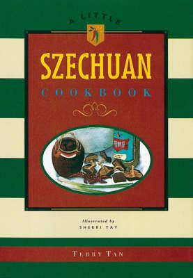 A Little Szechuan Cookbook - Tan, Terry