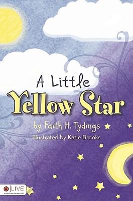 A Little Yellow Star - Tydings, Faith H