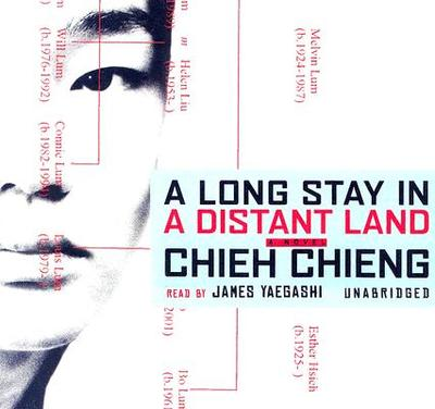 A Long Stay in a Distant Land - Chieng, Chieh, and Yaegashi, James (Read by)