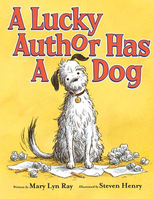 A Lucky Author Has a Dog - Ray, Mary Lyn