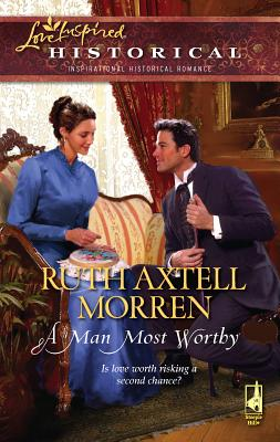 A Man Most Worthy - Morren, Ruth Axtell