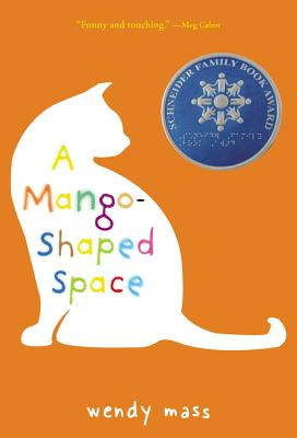 Cover of the book A Mango Shaped Space by Wendy Mass shows a white cat on an orange background.  The letters of the title are in a rainbow font and there is an award medal for the Schneider Family Book Award on the corner.