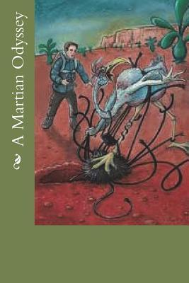 A Martian Odyssey - Weinbaum, Stanley Grauman