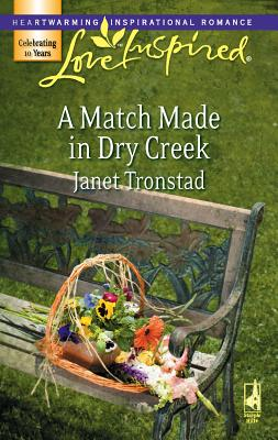 A Match Made in Dry Creek - Tronstad, Janet