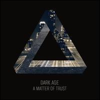 A Matter of Trust - Dark Age