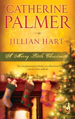 A Merry Little Christmas: Unto Us a Child.../Christmas, Don't Be Late - Palmer, Catherine, and Hart, Jillian