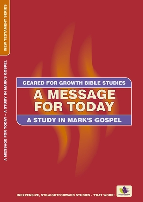 A Message for Today: A Study in Mark's Gospel - Deelen, Marion