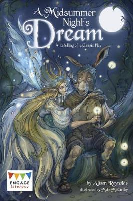 A Midsummer Night's Dream: A Retelling of a Classic Tale - Reynolds, Alison