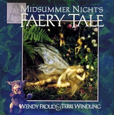 A Midsummer Night's Faery Tale - Froud, Wendy
