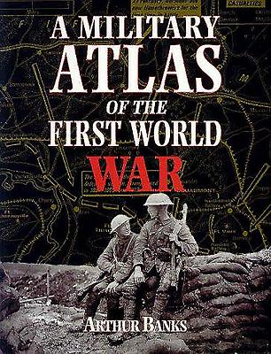 A Military Atlas of the First World War - Banks, Arthur, and Palmer, Alan Warwick
