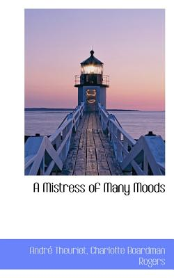 A Mistress of Many Moods - Theuriet, Andre