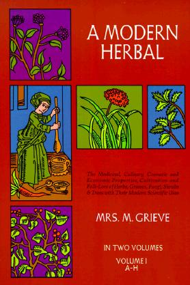 A Modern Herbal, Vol. I - Grieve, Margaret