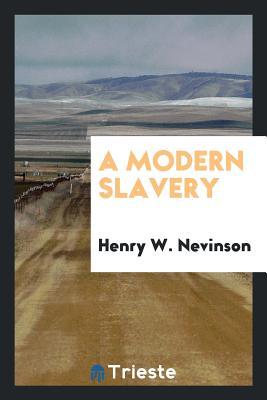 A Modern Slavery - Nevinson, Henry W