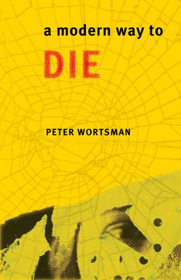 A Modern Way to Die - Wortsman, Peter