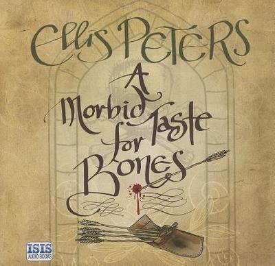 A Morbid Taste For Bones - Peters, Ellis, and Thorne, Stephen (Read by)