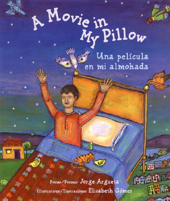A Movie in My Pillow/Una Pelicula En Mi Almohada: Poems/Poemas - Argueta, Jorge