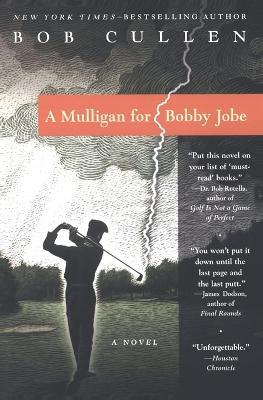 A Mulligan for Bobby Jobe - Cullen, Bob, and Cullen, Robert