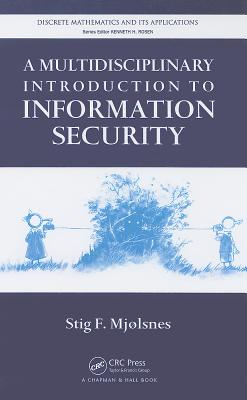 A Multidisciplinary Introduction to Information Security - Mjolsnes, Stig F (Editor)