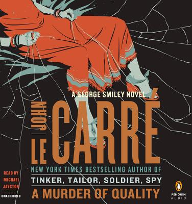 A Murder of Quality - le Carre, John, and Jayston, Michael (Read by)