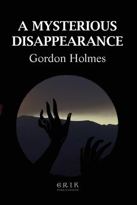 A Mysterious Disappearance - Holmes, Gordon