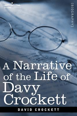 A Narrative of the Life of David Crockett of the State of Tennessee - Crockett, David
