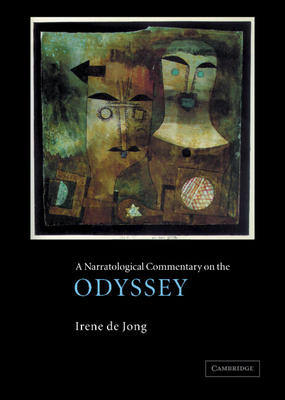 A Narratological Commentary on the Odyssey - de Jong, Irene J F