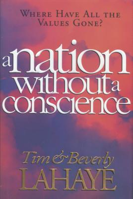 A Nation Without a Conscience - LaHaye, Beverly